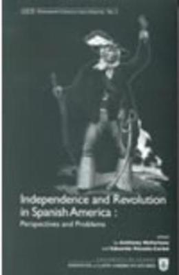 Independence and Revolution in Spanish America: Perspectives and Problems (Paperback)