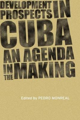 Development Prospects in Cuba: An Agenda in the Making (Paperback)