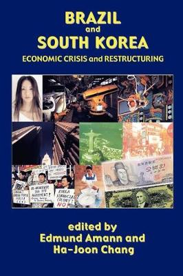 Brazil and South Korea: Economic Crisis and Restructuring (Paperback)