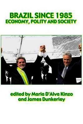 Brazil Since 1985: Economy, Polity and Society (Paperback)