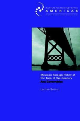 Mexican Foreign Policy at the Turn of the Twenty-first Century: How Domestic a Foreign Policy? (Paperback)
