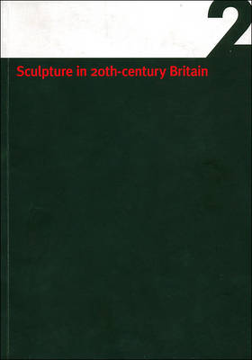 Sculpture in 20th Century Britain: A Guide to Sculptors in Leeds Collections Vol 2 (Paperback)