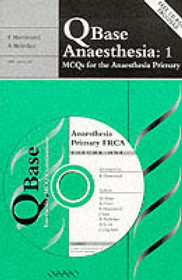 QBase Anaesthesia: Volume 1, MCQs for the Anaesthesia Primary - QBase