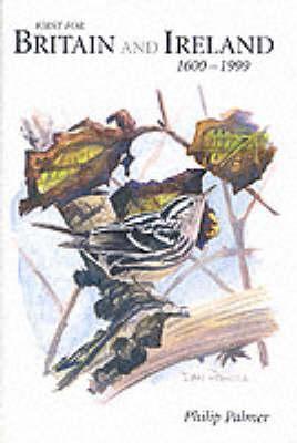 Birds New to Britain and Ireland, 1600-1999 (Hardback)