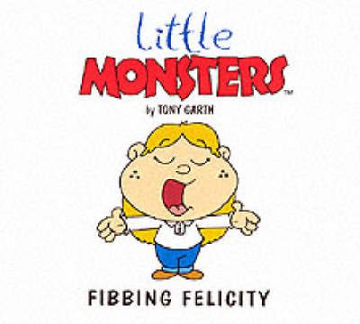 Fibbing Felicity - Little Monsters S. (Paperback)
