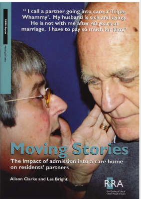 Moving Stories: The Impact of Admission into a Care Home on Residents' Partners (Paperback)