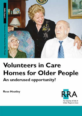 Volunteers in Care Homes for Older People: An Underused Opportunity? (Paperback)