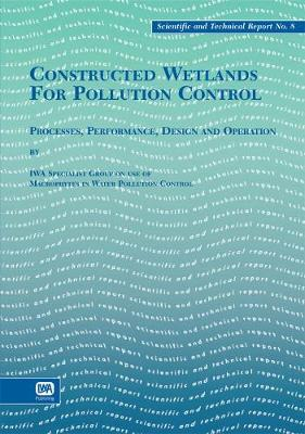 Constructed Wetlands for Pollution Control - Scientific and Technical Report Series (Paperback)