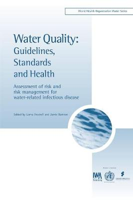 Water Quality: Guidelines, Standards & Health - WHO Water Series (Hardback)