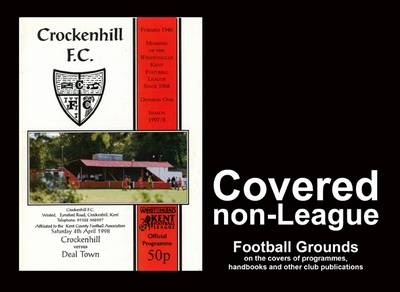 Covered Non-League: Football Grounds on the Covers of Programmes, Handbooks and Other Club Publications (Paperback)
