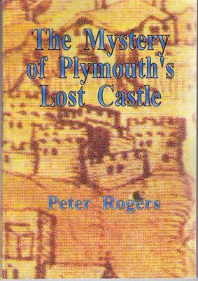 The Mystery of Plymouth's Lost Castle (Paperback)