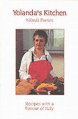 Yolanda's Kitchen: Recipes with a Flavour of Italy (Paperback)