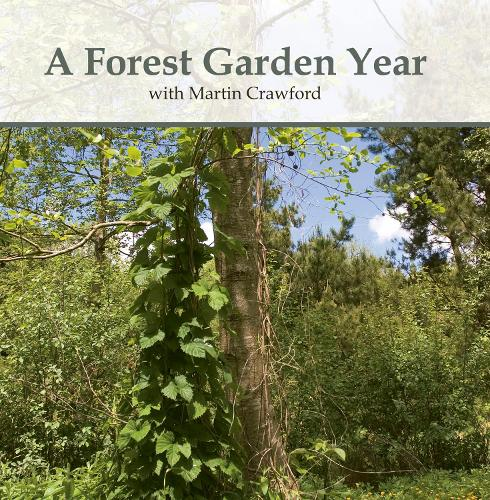 A Forest Garden Year: with Martin Crawford (DVD video)