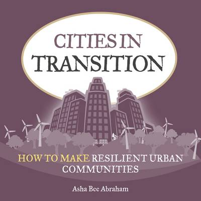 Cities in Transition: How to Make Resilient Urban Communities (Paperback)