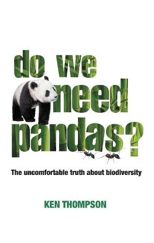 Do We Need Pandas?: The Uncomfortable Truth About Biodiversity - Berlin Technologie Hub Eco pack (Paperback)