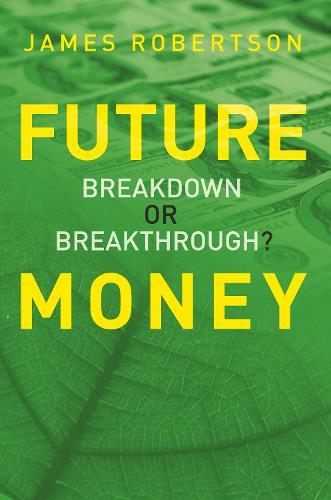 Future Money: Breakdown or breakthrough? (Paperback)