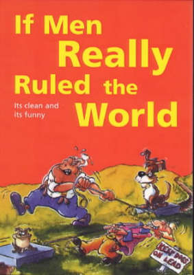 If Men Really Ruled the World (Paperback)