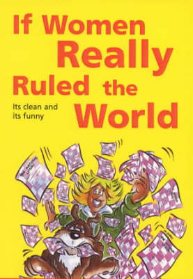 If Women Really Ruled the World (Paperback)