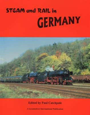 Steam and Rail in Germany (Paperback)