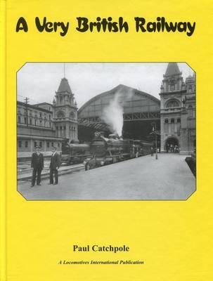 A Very British Railway (Hardback)