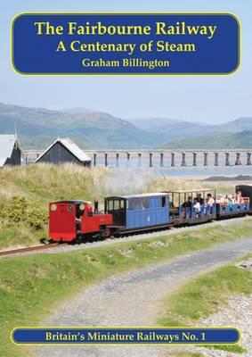 The Fairbourne Railway: A Centenary of Steam - Britain's Miniature Railways 1 (Paperback)