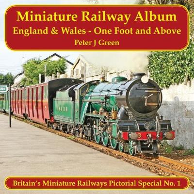 Miniature Railway Album England and Wales - One Foot and Above - Britain's Miniature Railways Pictorial Special (Paperback)