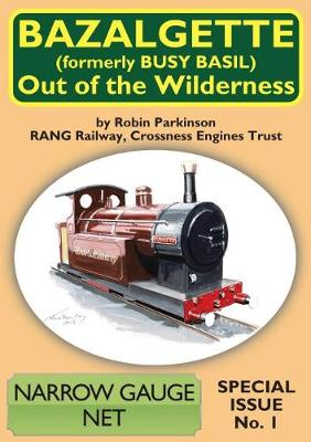 Bazalgette - out of the Wilderness - Narrow Gauge Net Special Edition (Paperback)