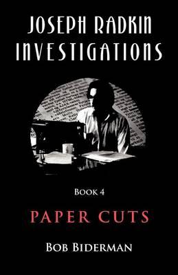 Joseph Radkin Investigations - Book 4: Paper Cuts (Paperback)