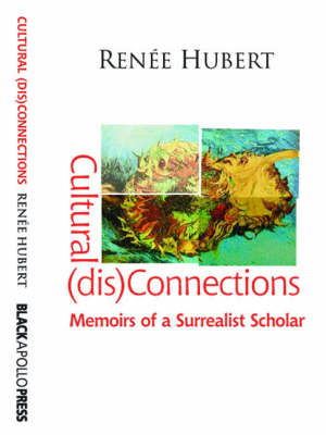 Cultural (dis)Connections: Memoirs of a Surrealist Scholar (Paperback)