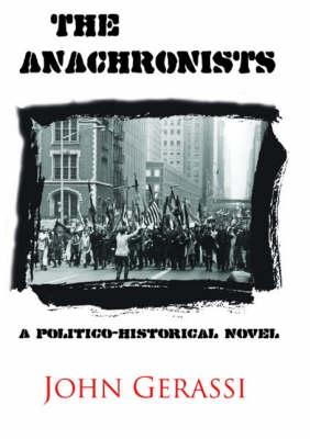 The Anachronists: A Politico-Historical Novel (Paperback)