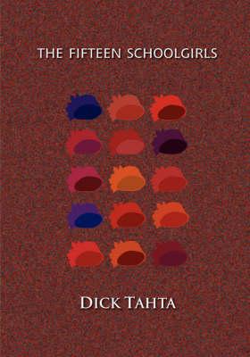 The Fifteen Schoolgirls (Paperback)