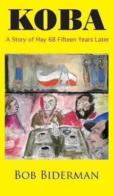 Koba: A Story of May 68 Fifteen Years Later (Hardback)