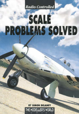 Radio Controlled Scale Problems Solved (Paperback)
