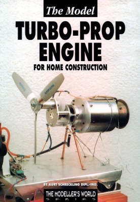 The Model Turbo-prop Engine for Home Construction (Paperback)