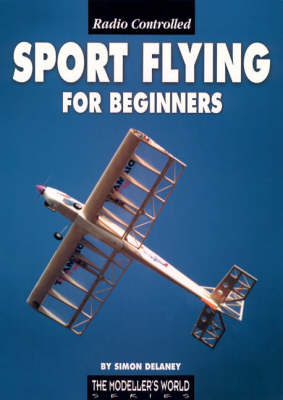 Radio Controlled Sport Flying for Beginners (Paperback)