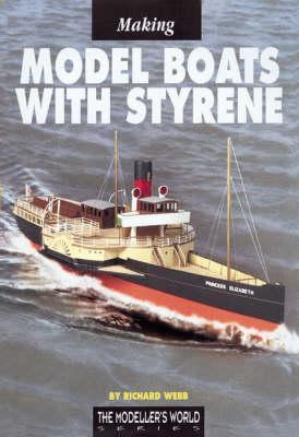 Making Model Boats with Styrene - Modeller's World S. (Hardback)