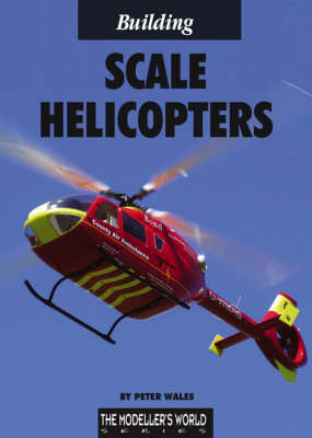 Building Scale Helicopters (Paperback)