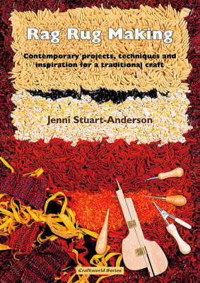 Rag Rug Making: Contemporary Projects, Techniques and Inspiration for a Traditional Craft (Paperback)