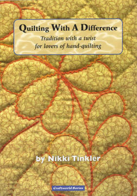 Quilting With a Difference: Tradition with a Twist for Lovers of Hand-Quilting (Paperback)