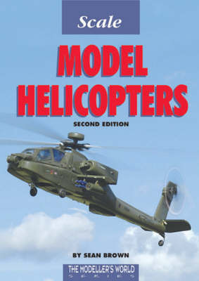 Scale Model Helicopters - Modeller's World S. (Paperback)