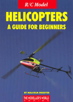 R/C Model Helicopters a Guide for Beginners (Paperback)