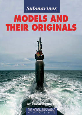 Submarines Models and Their Originals - Modeller's World S. (Paperback)