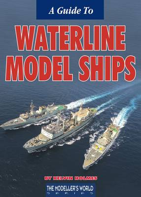 A Guide to Waterline Model Ships (Paperback)