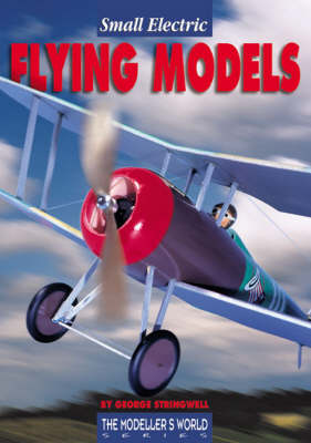 Small Electric Flying Models - Modeller's World S. (Paperback)