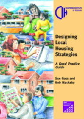 Designing Local Housing Strategies:: A Good Practice Guide - Policy & Research S. (Paperback)