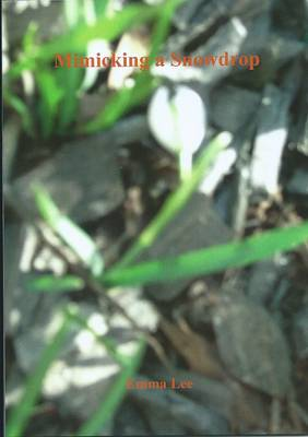 Mimicking a Snowdrop (Paperback)