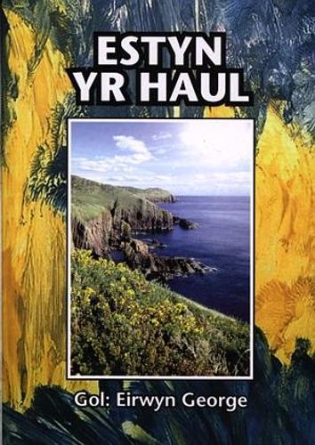 Estyn yr Haul - Blodeugerdd Ryddiaith o Waith Awduron Sir Benfro yn yr Ugeinfed Ganrif (Paperback)