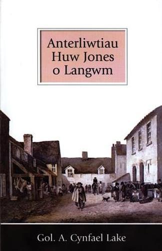 Anterliwtiau Huw Jones o Langwm (Paperback)