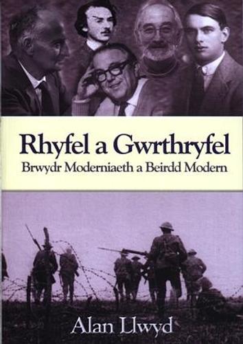 Rhyfel a Gwrthryfel - Brwydr Moderniaeth a Beirdd Modern (Paperback)