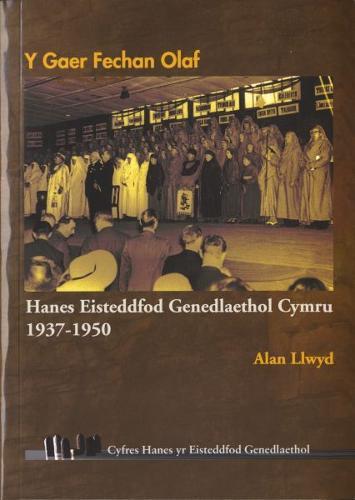 Hanes Eisteddfod Genedlaethol Cymru: Y Gaer Fechan Olaf - 1937-1950 (Paperback)